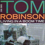 Tom Robinson - Living In A Boom Time