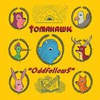 Tomahawk - Oddfellows