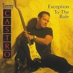 Tommy Castro - Exception To The Rule