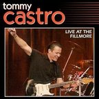Tommy Castro - Live At The Fillmore