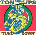 Ton Ups - Tune Down