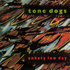 Tone Dogs - Ankety Low Day
