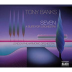 Tony Banks - Seven · A Suite For Orchestra