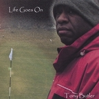 Tony Butler - Life Goes On