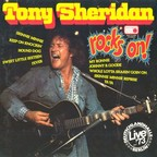 Tony Sheridan - Rocks On!