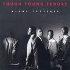Tough Young Tenors - Alone Together
