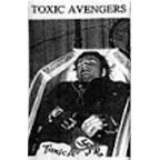 Toxic Avengers - Full Moon Over Musroom Town / Anyone For Designer Violence