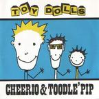 Toy Dolls - Cheerio & Toodle' Pip