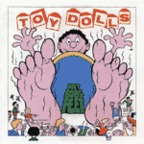 Toy Dolls - Fat Bobs Feet