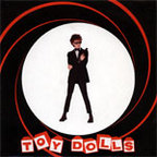 Toy Dolls - James Bond (Lives Down Our Street)