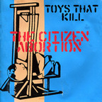 Toys That Kill - The Citizen Abortion