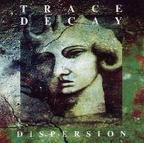 Trace Decay - Dispersion
