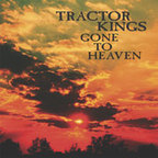 Tractor Kings - Gone To Heaven
