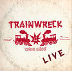 Trainwreck - Trainwreck Live