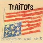 Traitors - Everything Went Shit