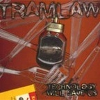 Tramlaw - Technology Will Save Us