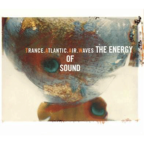 Trance Atlantic Air Waves - The Energy Of Sound