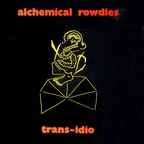 Trans-Idio - Alchemical Rowdies