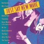 Translator - Just Say New Wave