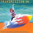 Transmission OK - The Sky, The Stars, And The Great Beyond...