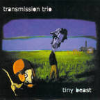 Transmission Trio - Tiny Beast