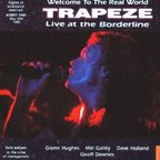 Trapeze - Welcome To The Real World · Live At The Borderline