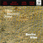 Travis/Beaujolais Quartet - Berlin Vibe