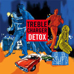Treble Charger - Detox