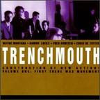 Trenchmouth - Construction Of New Action! · Volume One: First There Was Movement