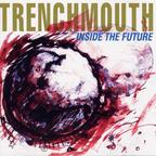Trenchmouth - Inside The Future
