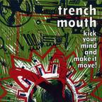 Trenchmouth - Kick Your Mind And Make It Move!