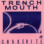 Trenchmouth - Snakebite