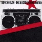 Trenchmouth - The Broadcasting System
