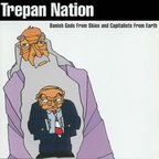 Trepan Nation - Banish Gods From Skies And Capitalists From Earth