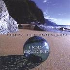 Trey Thompson - Holy Ground