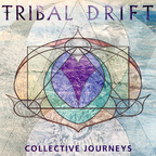 Tribal Drift - Collective Journeys