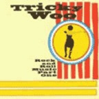 Tricky Woo - Rock And Roll Music Part One
