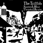 Triffids - Spanish Blue
