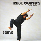 Trilok Gurtu's Crazy Saints - Believe