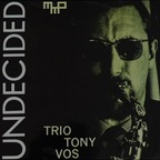 Trio Tony Vos - Undecided