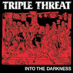 Triple Threat - Into The Darkness