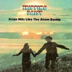 Tripping Daisy - Jesus Hits Like The Atom Bomb
