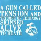 Triumph Of Lethargy Skinned Alive To Death - A Gun Called Tension