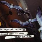 Triumph Of Lethargy Skinned Alive To Death - Dead Rhythm