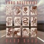 True Believers - Hard Road