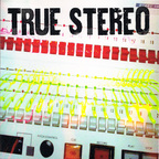 True Stereo - s/t