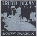 Truth Decay - White Bunnies