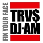 TRV$ · DJ-AM - Fix Your Face
