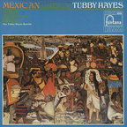 Tubby Hayes - Mexican Green