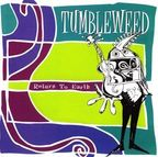 Tumbleweed - Return To Earth